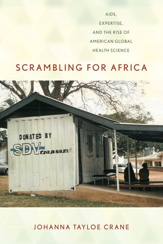 Scrambling for Africa AIDS, Expertise, and the Rise of American Global Health Science  2013 edition cover