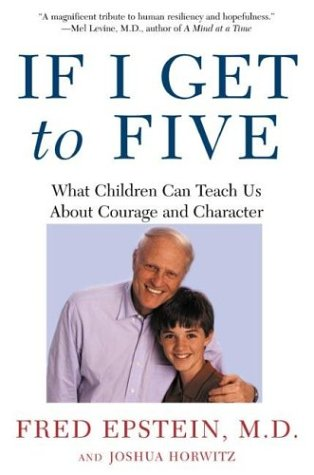 If I Get to Five What Children Can Teach Us about Courge and Charcater Revised edition cover