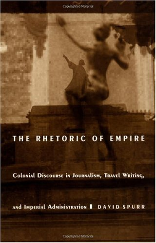 Rhetoric of Empire Colonial Discourse in Journalism, Travel Writing, and Imperial Administration  1993 edition cover