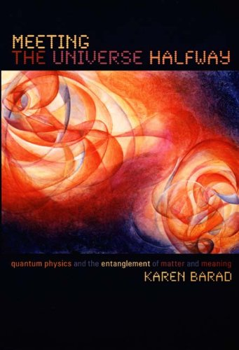 Meeting the Universe Halfway Quantum Physics and the Entanglement of Matter and Meaning  2006 edition cover