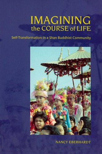 Imagining the Course of Life Self-Transformation in a Shan Buddhist Community  2006 edition cover