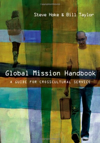 Global Mission Handbook A Guide for Crosscultural Service  2009 (Handbook (Instructor's)) edition cover