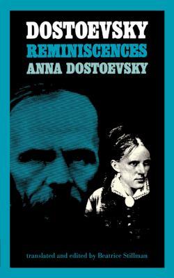 Dostoyevsky Reminiscences Reprint 9780871401175 Front Cover