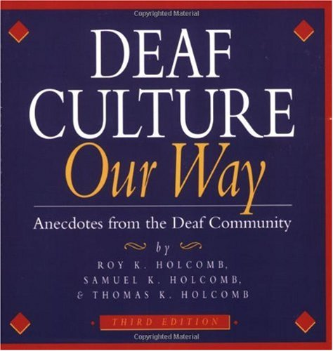 Deaf Culture Our Way Anecdotes from the Deaf Community 3rd 1995 edition cover