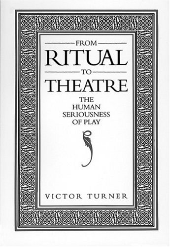 From Ritual to Theatre The Human Seriousness of Play  1982 edition cover