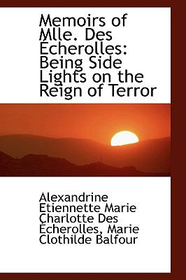 Memoirs of Mlle. Des Echerolles: Being Side Lights on the Reign of Terror  2009 edition cover