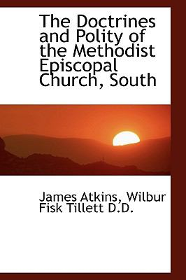 Doctrines and Polity of the Methodist Episcopal Church, South  N/A 9781115197175 Front Cover