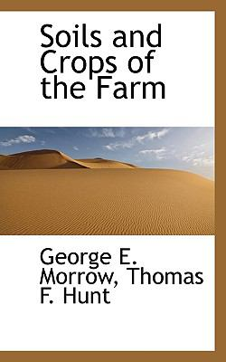 Soils and Crops of the Farm  N/A 9781116640175 Front Cover