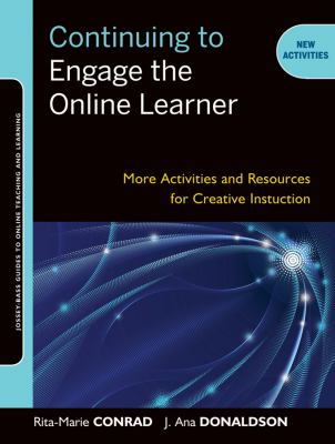 Continuing to Engage the Online Learner More Activities and Resources for Creative Instruction  2012 edition cover