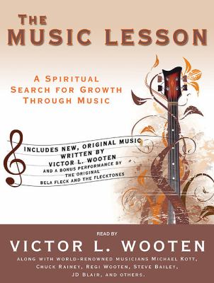 The Music Lesson: A Spiritual Search for Growth Through Music  2010 9781400118175 Front Cover
