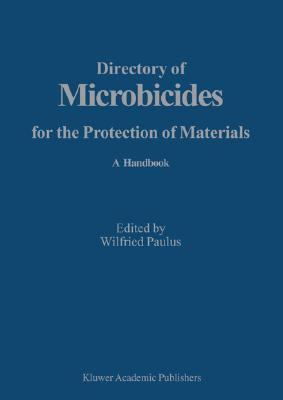 Directory of Microbicides for the Protection of Materials A Handbook  2005 9781402028175 Front Cover