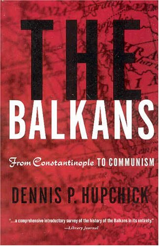 Balkans From Constantinople to Communism  2002 (Revised) edition cover