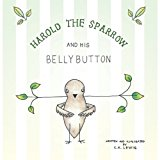 Harold the Sparrow and His Bellybutton  0 edition cover