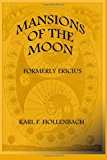 Mansions of the Moon (Formerly Ericius) N/A 9781492326175 Front Cover