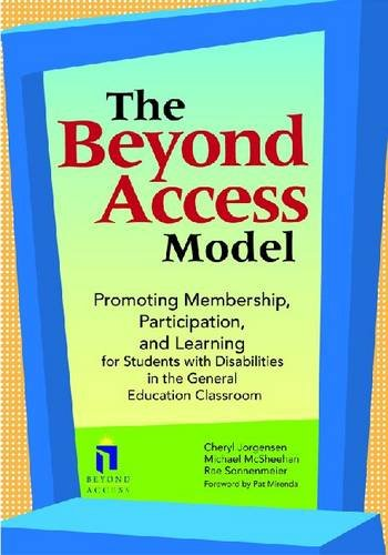 Beyond Access Model Promoting Membership, Participation, and Learning for Students with Disabilities in the General Education Classroom  2010 edition cover