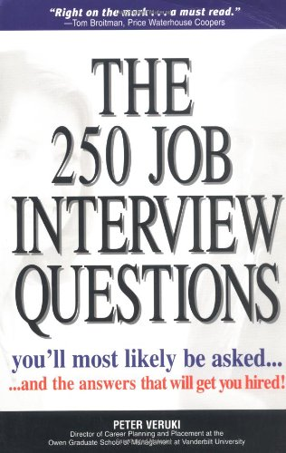 250 Job Interview Questions - You'll Most Likely Be Asked... And the Answers That Will Get You Hired! 4th 1999 edition cover
