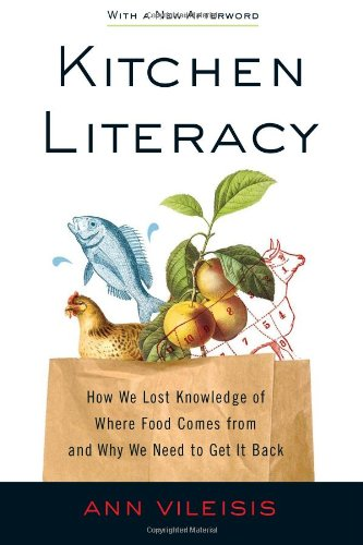 Kitchen Literacy How We Lost Knowledge of Where Food Comes from and Why We Need to Get It Back N/A edition cover