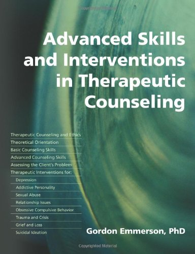 Advanced Skills and Interventions in Therapeutic Counselling   2006 9781845900175 Front Cover