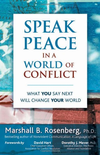 Speak Peace in a World of Conflict What You Say Next Will Change Your World  2005 edition cover