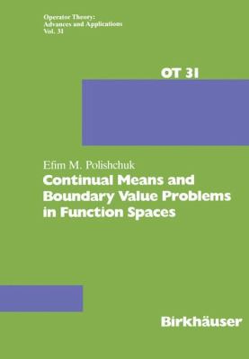 Continual Means and Boundary Value Problems in Function Spaces   1988 9783764322175 Front Cover