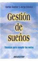 Gestion de suenos/ Management of dreams: Tecnicas Para Cumplir Tus Metas  2007 edition cover