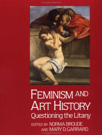 Feminism and Art History Questioning the Litany  1982 (Revised) 9780064301176 Front Cover