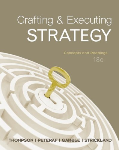 Crafting and Executing Strategy Concepts and Readings 18th 2012 edition cover