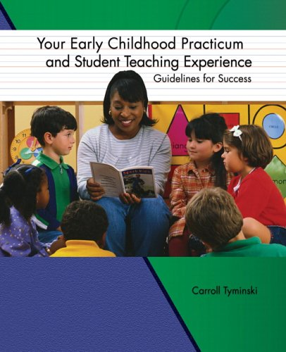 Your Early Childhood Practicum and Student Teaching Experience:Guidelines for Success   2006 9780130488176 Front Cover