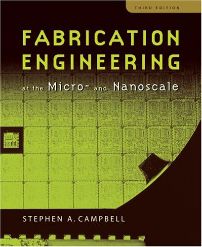 Fabrication Engineering at the Micro- and Nanoscale  3rd 2007 edition cover