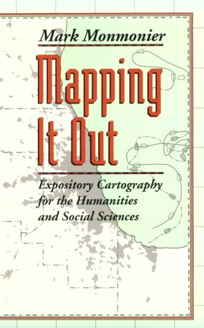 Mapping It Out Expository Cartography for the Humanities and Social Sciences  1993 edition cover