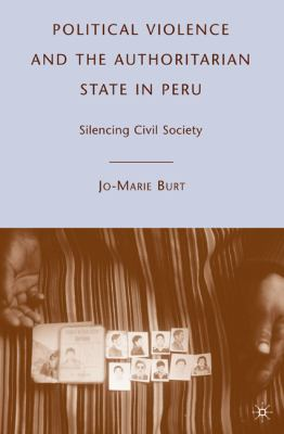 Political Violence and the Authoritarian State in Peru Silencing Civil Society  2007 edition cover