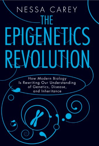 Epigenetics Revolution How Modern Biology Is Rewriting Our Understanding of Genetics, Disease, and Inheritance N/A edition cover