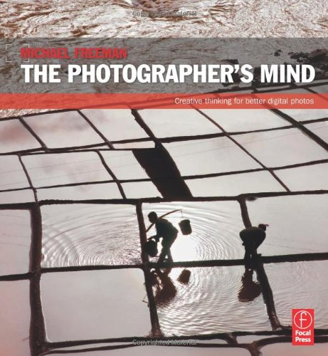 Photographer's Mind Creative Thinking for Better Digital Photos  2011 9780240815176 Front Cover