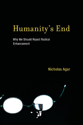 Humanity's End Why We Should Reject Radical Enhancement  2010 9780262525176 Front Cover