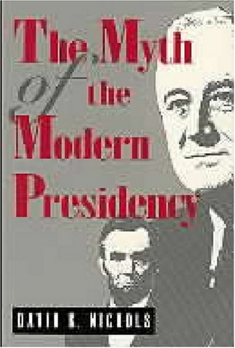 Myth of the Modern Presidency  N/A edition cover