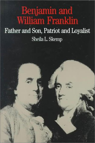 Benjamin and William Franklin Father and Son, Patriot and Loyalist  1994 edition cover