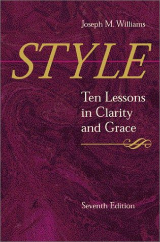 Style Ten Lessons in Clarity and Grace 7th 2003 9780321095176 Front Cover