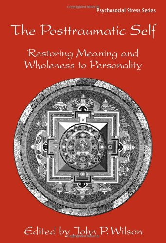 Posttraumatic Self Restoring Meaning and Wholeness to Personality  2006 edition cover