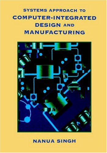 Systems Approach to Computer-Integrated Design and Manufacturing  1st 1996 edition cover