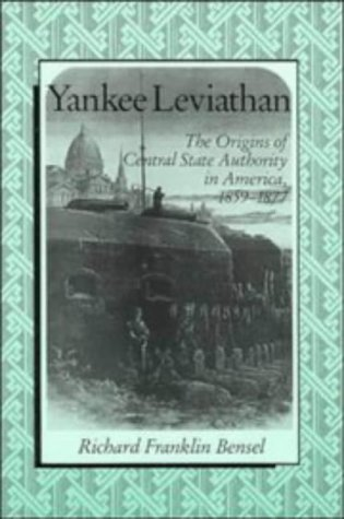 Yankee Leviathan The Origins of Central State Authority in America, 1859-1877  1990 edition cover
