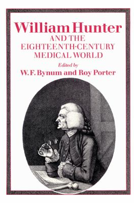William Hunter and the Eighteenth-Century Medical World   2002 9780521525176 Front Cover