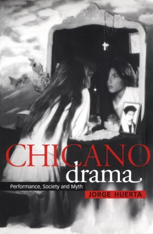 Chicano Drama Performance, Society and Myth  2000 9780521778176 Front Cover