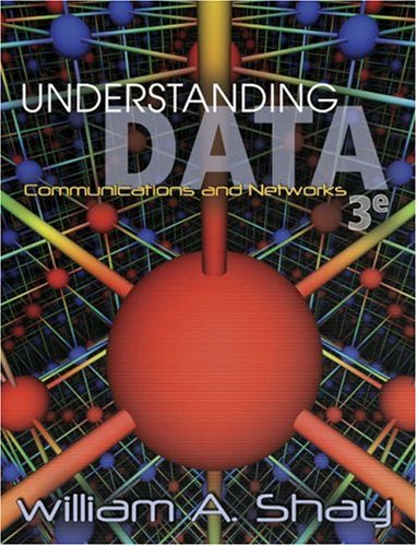 Understanding Data Communications and Networks  3rd 2004 (Revised) 9780534383176 Front Cover