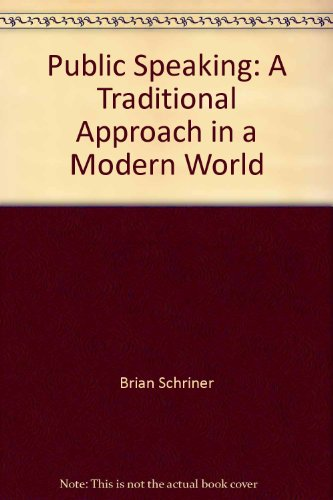 Public Speaking : Traditional Approach in Modern World 2nd 1996 9780536590176 Front Cover