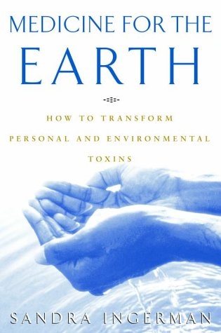 Medicine for the Earth How to Transform Personal and Environmental Toxins  2000 edition cover