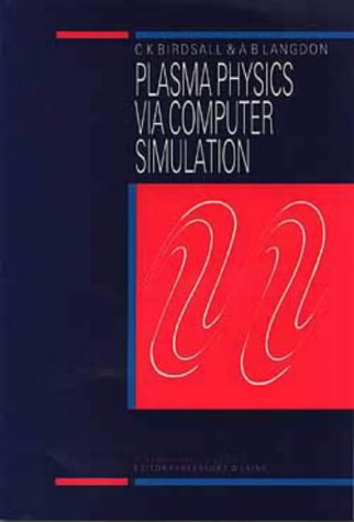 Plasma Physics Via Computer Simulation   2004 9780750301176 Front Cover