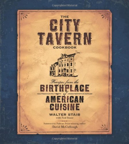 City Tavern Cookbook Recipes from the Birthplace of American Cuisine  2009 edition cover