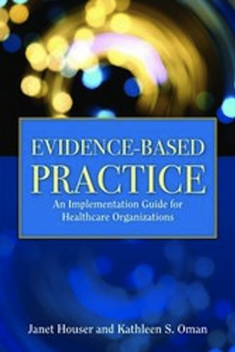 Evidence-Based Practice An Implementation Guide for Healthcare Organizations  2011 (Revised) edition cover