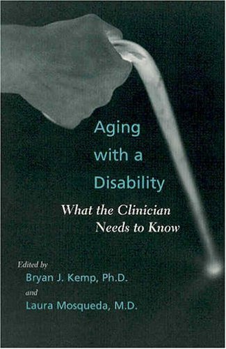 Aging with a Disability What the Clinician Needs to Know  2004 edition cover