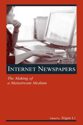 Internet Newspapers The Making of a Mainstream Medium  2006 9780805854176 Front Cover